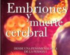 Embriones y Muerte cerebral – Desde una fenomenología de la persona.
