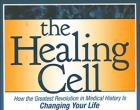 The Healing Cell (La Célula Curadora) – Cómo la Mayor Revolución en la Historia de la Medicina está Cambiando Tu Vida.