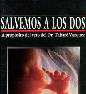 Salvemos a los dos. A propósito del veto del Dr. Tabaré Vázquez
