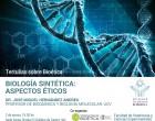 Tertulias sobre Bioética: Biología Sintética, aspectos éticos